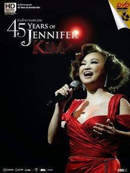 คอนเสิร์ต 45 ปี เจนนิเฟอร์ คิ้ม คอนเสิร์ตครั้งสุดท้าย..ก่อนวัยทอง