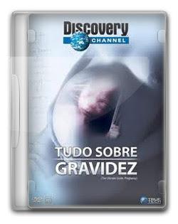 Discovery Channel – Tudo sobre A Gravidez