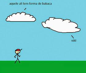 Imagem: Nuvem diz 'Aquele ali tem forma de um babaca' e a outra diz 'verdade'