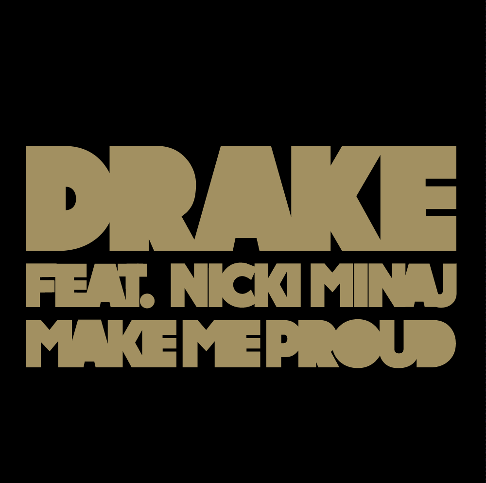 Damn thats dope drake releases new single make me proud which features label mate nicki minaj the single is set to be released on itunes this saturday izmirmasajfo