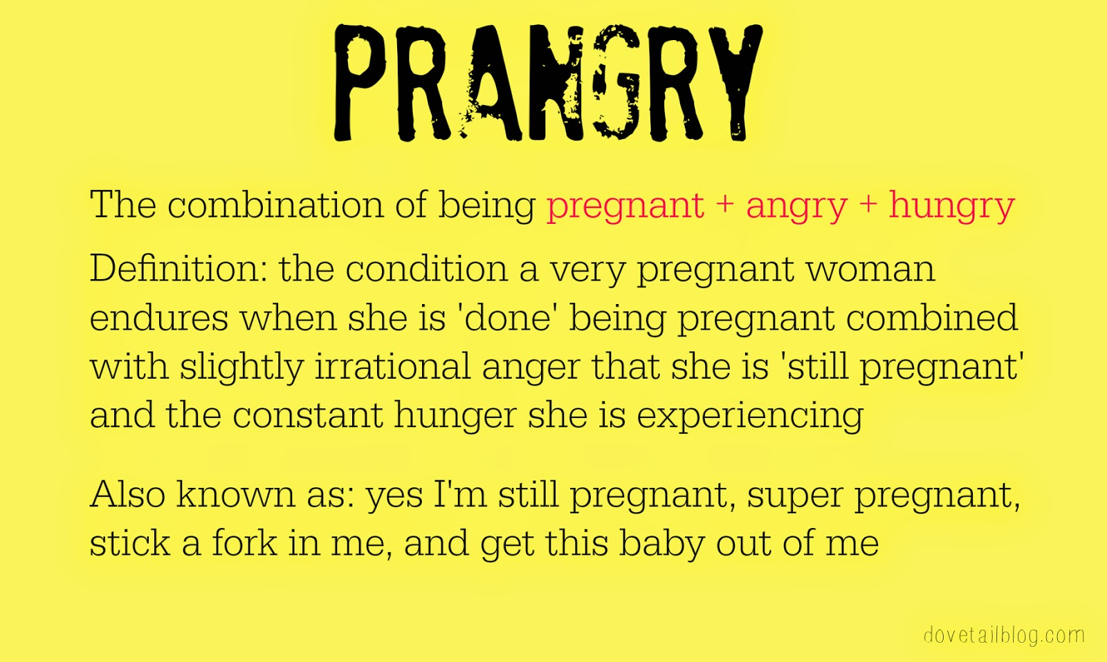 Prangry = pregnant + angry + hungry