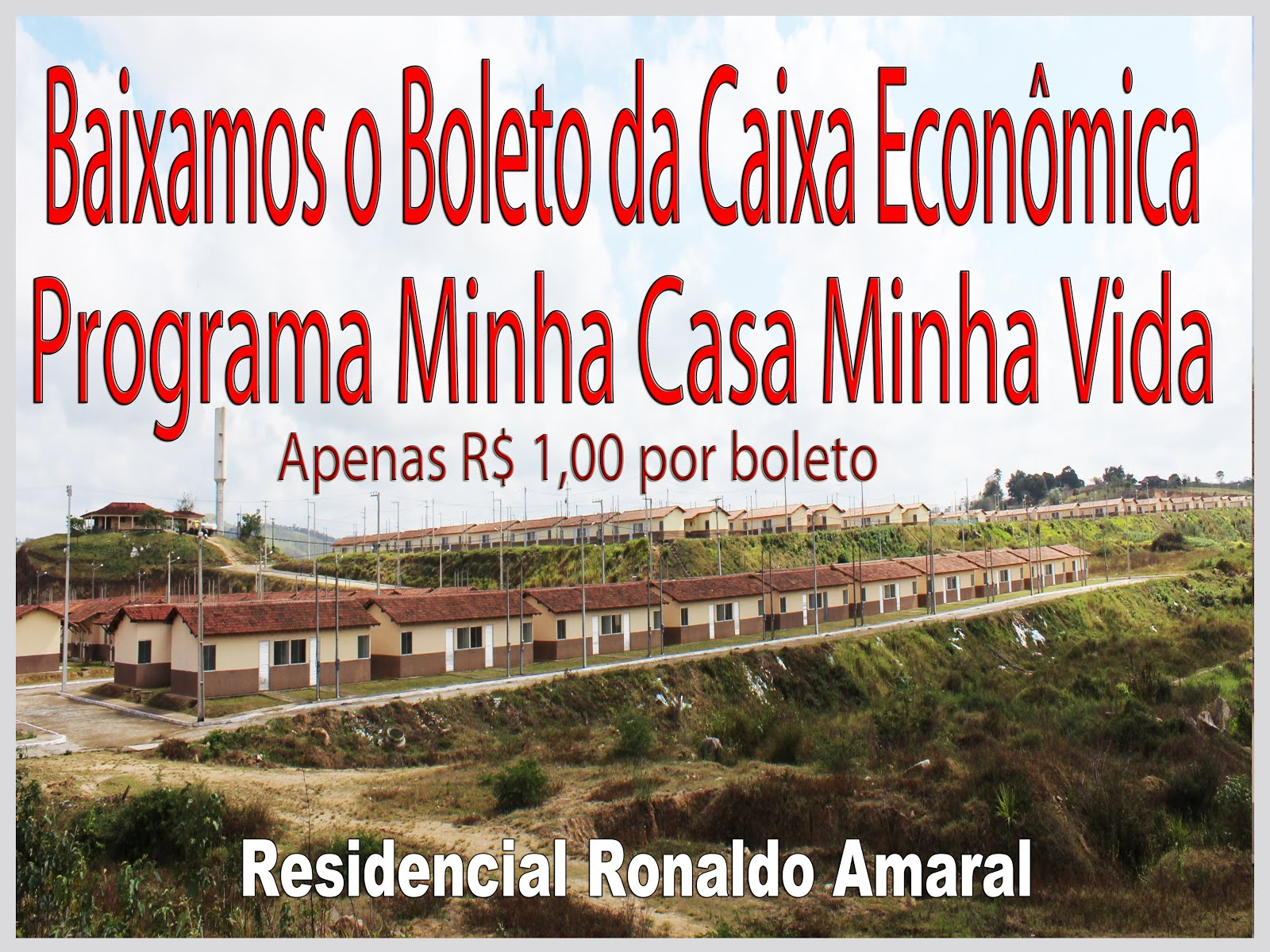 Baixamos Boleto do Programa Minha Casa Minha Vida do Residencial Ronaldo Amaral