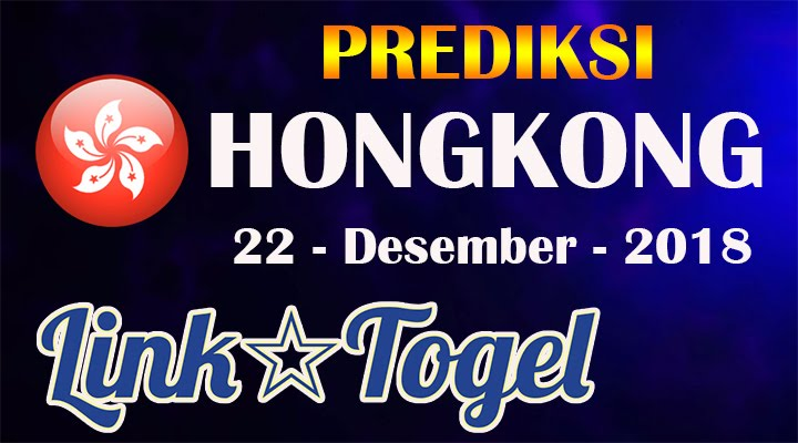 Prediksi Togel Hongkong 22 Desember 2018 JITU HK