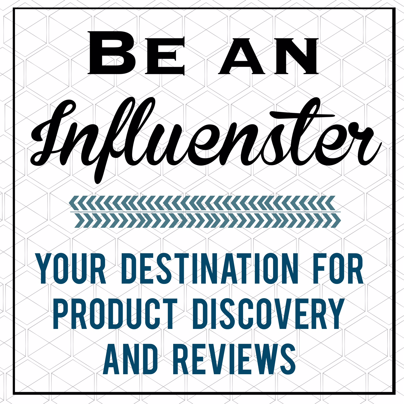 Become an Influenster!