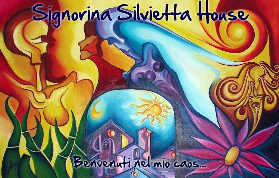 Signorina Silvietta house