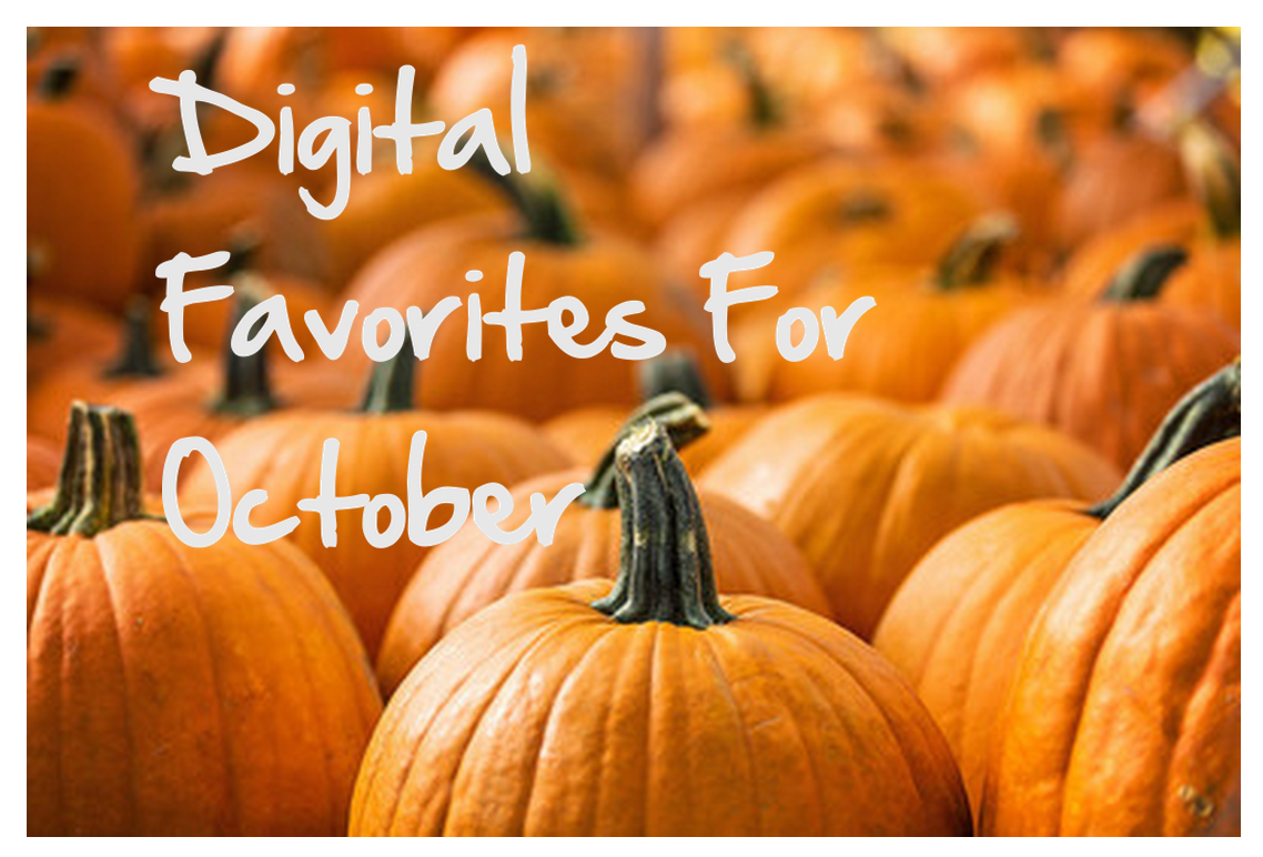Digital Favorites: October♡
