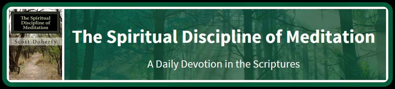 http://www.amazon.com/Spiritual-Discipline-Meditation-Devotion-Scriptures-ebook/dp/B00NF5F3ZY/ref=tmm_kin_swatch_0?_encoding=UTF8&sr=8-1&qid=1414382570