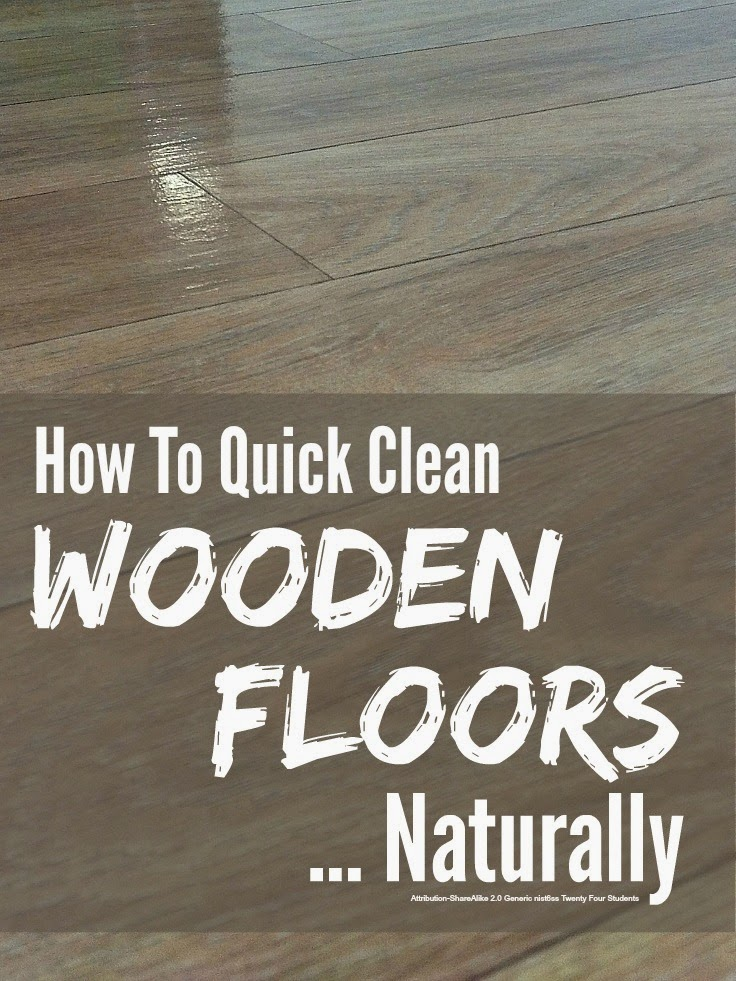 Clean Wooden Floors Naturally @ Mums Make Lists