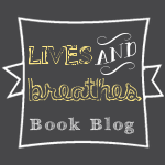 Lives and Breathes Book Blog