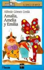 AMALIA;AMELIA Y EMILIA---ALFREDO GOMEZ CERDA