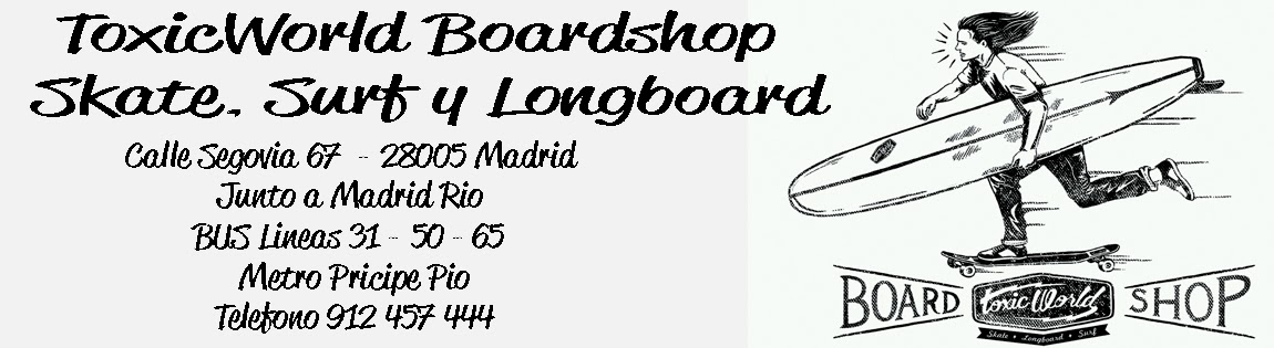 TOXIC WORLD skate, surf & longboard