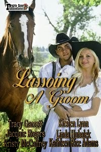 Lassoing A Groom Anthology ~ Historical Western Romances ~ Rating: Sweet ~ Now Available