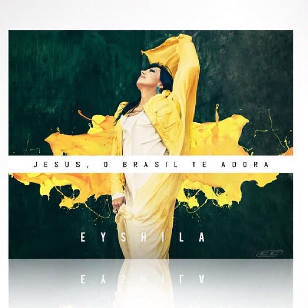 Eyshila - Jesus O Brasil Te Adora 2012 Portugese Christian Album Download