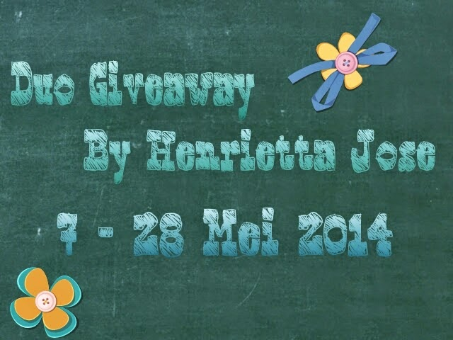 http://hati-dan-bicaranya.blogspot.com/2014/05/duo-giveaway-by-henrietta-jose.html