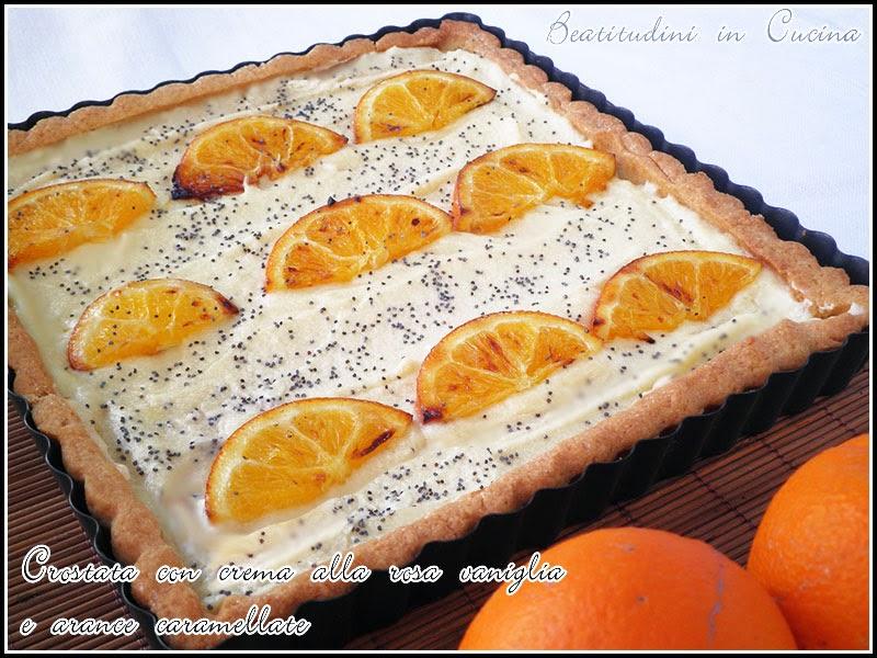 crostata con crema alla rosa vaniglia e arance caramellate