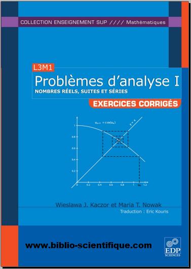 Livre : Problèmes d'analyse - Tome 1, Nombres réels, suites et séries
