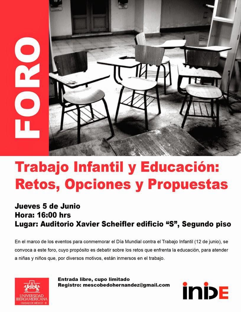 Foro Trabajo Infantil y Educación 5 de junio 2014 Universidad Iberoamericana