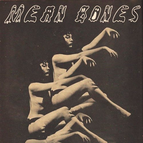 MEAN BONES