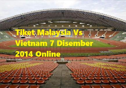 Tiket Malaysia Vs Vietnam 7 Disember 2014 Online