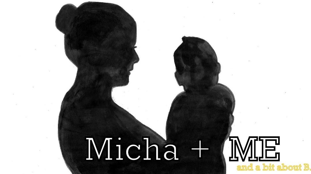 Micha and ME