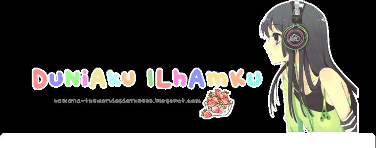 <center>DuNiAkU ILHamku</center>