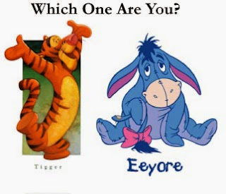 Which one are you, Tigger or Eeyore?