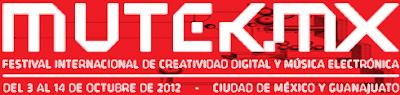 Festival Internacional de Creatividad Digital y Música Electrónica MUTEK MX 2012