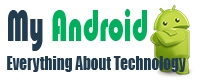 My Android - Everything About Technology