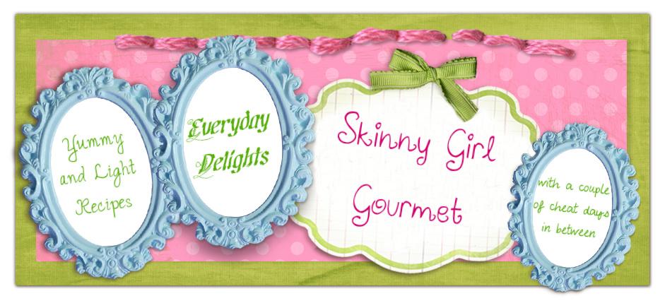 Skinny Girl Gourmet