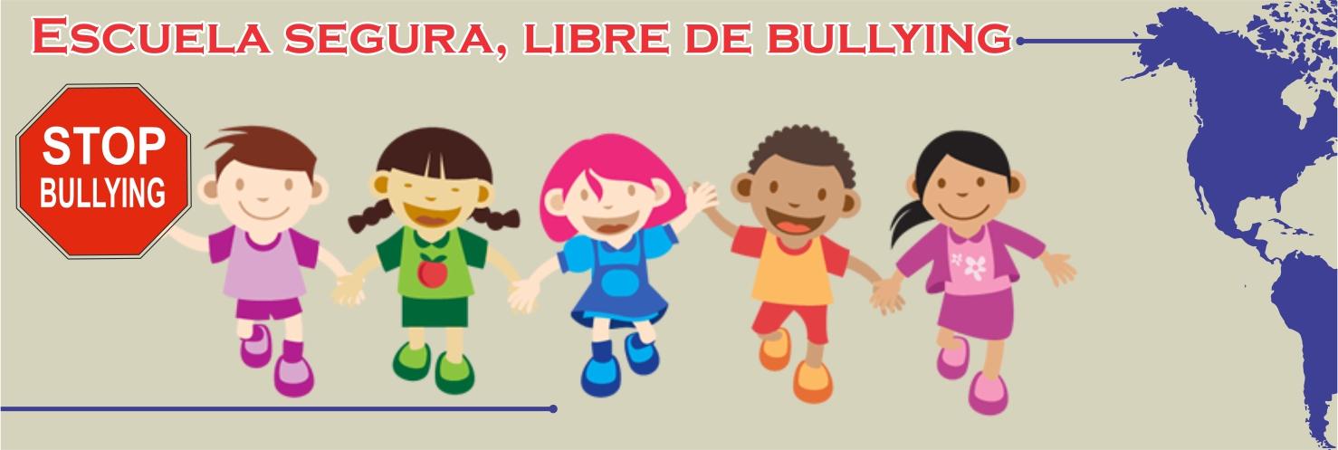 Escuela segura, libre de bullying