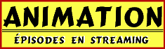 Animes en Streaming GRATUIT
