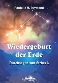 Wiedergeburt der Erde: Durchsagen von Sirius A