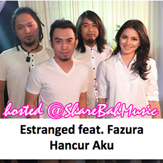 Estranged feat Fazura - Hancur Aku MP3