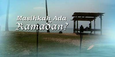 Masihkah ada Ramadhan?