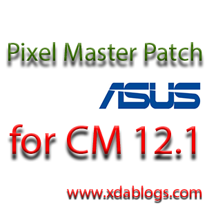 Pixel Master patch for CM 12.1 rom asus Zenfone 5