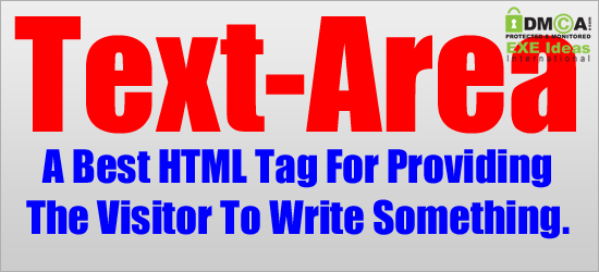 TextArea: A Best HTML Tag For Providing The Visitor To Write Something.