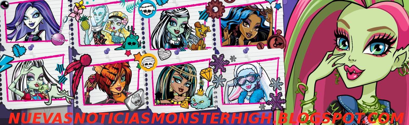 Nuevas Noticias Monster high