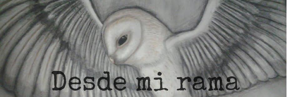 DESDE MI RAMA