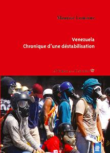 À PARAÎTRE : VÉNÉZUÉLA - CHRONIQUE D'UNE DÉSTABILISATION