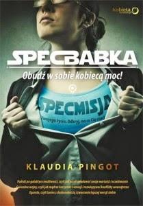 """Klaudia Pingot -  """"SpecBabka. Obudź w sobie kobiecą moc!"""""""