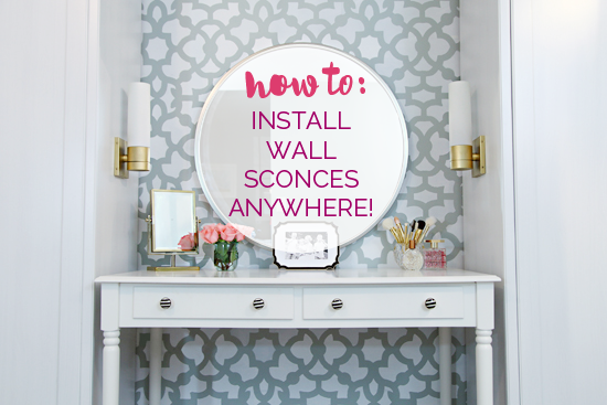 How To: Install Light Sconces Anywhere! IHeart Organizing Bloglovin