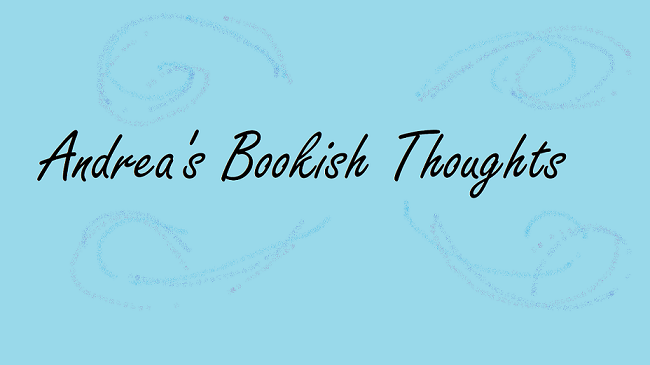 Andrea's Bookish Thoughts