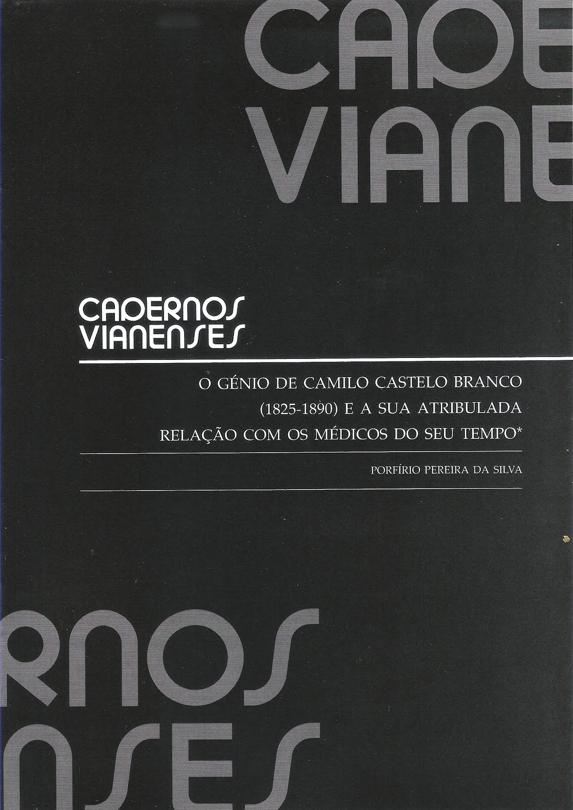 O GÉNIO DE CAMILO CASTELO BRANCO (1825-1890) E A SUA ATRIBULADA RELAÇÃO COM OS MÉDICOS DO SEU TEMPO