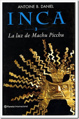 La%2BLuz%2BDe%2BMachu%2BPichu La Luz De Machu Pichu   Inca 3   Antoine B Daniel