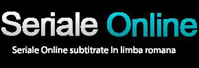 Seriale Online Subtitrate in Romana | Seriale Online Gratis Subtitrate - Filme Online 2014