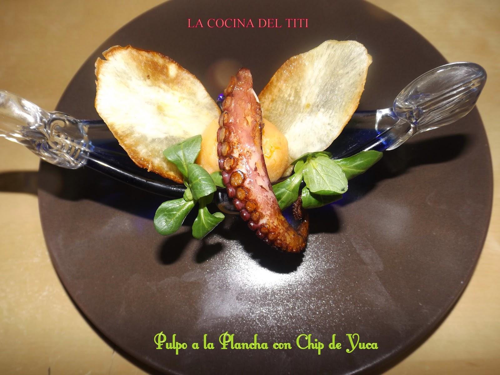 Pulpo a la plancha con chip de yuca la cocina del titi - Platos para sorprender ...