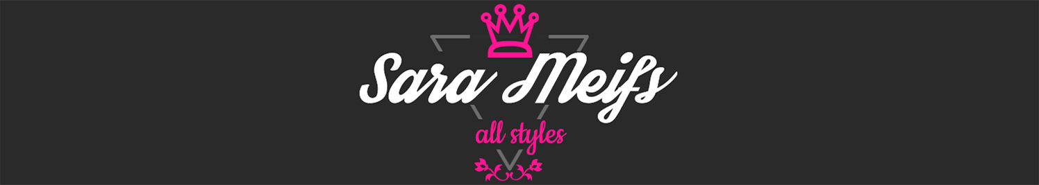 SARA MEIFS ALL STYLES FASHION, STYLE, BEAUTY, SECOND LIFE