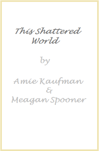 https://www.goodreads.com/book/show/13138734-this-shattered-world?ac=1