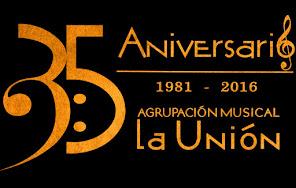 XXXV Aniversario A.M. La Unión