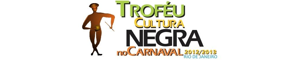 TRÓFEU CULTURA NEGRA NO CARNAVAL